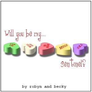 Will You Be My ... Sentinel? by Robyn and Becky (graphic by Robyn)
