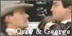 Orry and George (North and           South)